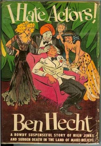 I Hate Actors Novel Hecht